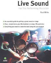 Live Sound for the Performing Musician by Paul White Paperback